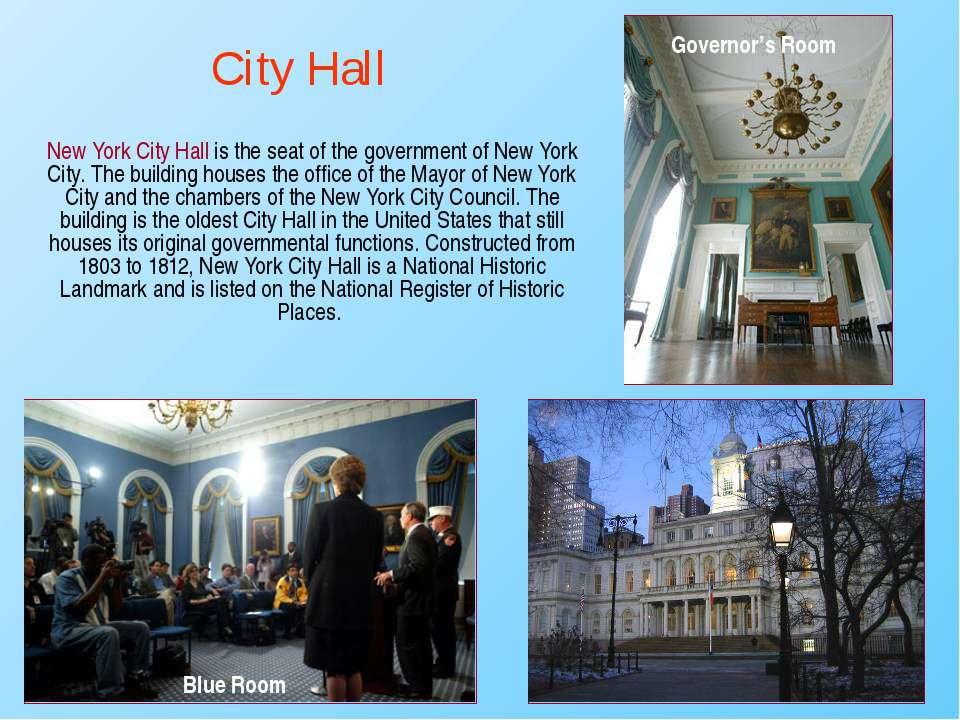 New York City Hall is the seat of the government of New York City. The buildi...