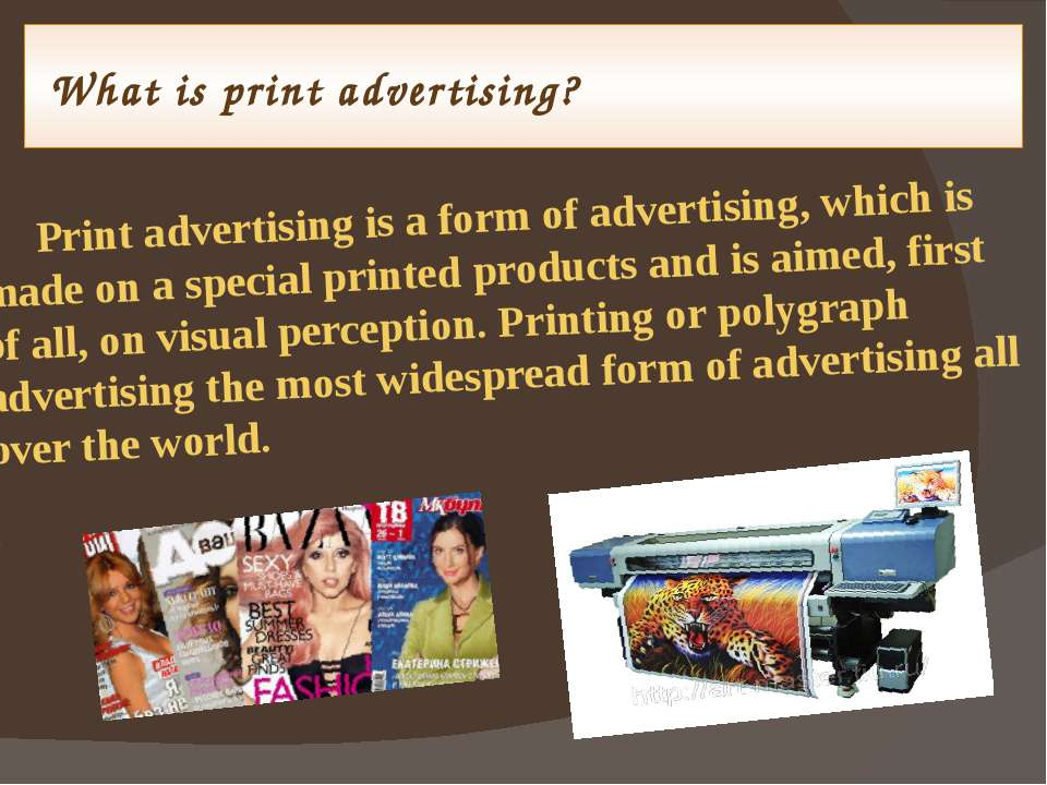 What is print advertising? Print advertising is a form of advertising, which ...