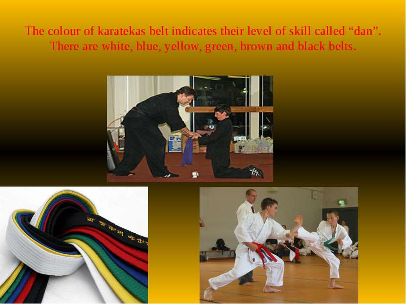 "The colour of karatekas belt indicates their level of skill called ""dan"". The..."