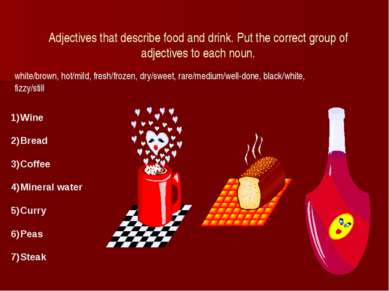 Adjectives that describe food and drink. Put the correct group of adjectives ...