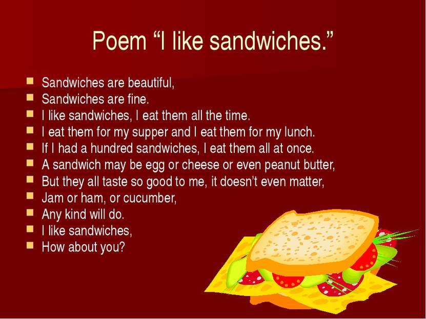 "Poem ""I like sandwiches."" Sandwiches are beautiful, Sandwiches are fine. I li..."