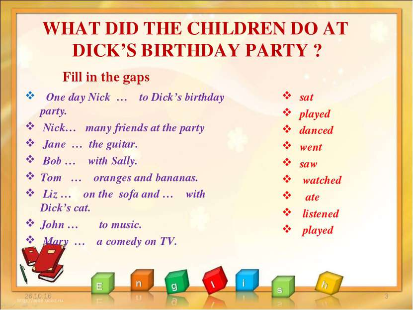 WHAT DID THE CHILDREN DO AT DICK'S BIRTHDAY PARTY ? One day Nick … to Dick's ...