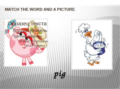 MATCH THE WORD AND A PICTURE pig