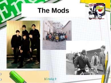 The Mods 1Слайд 9