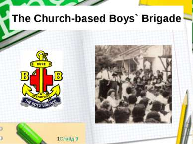 The Church-based Boys` Brigade 1Слайд 9