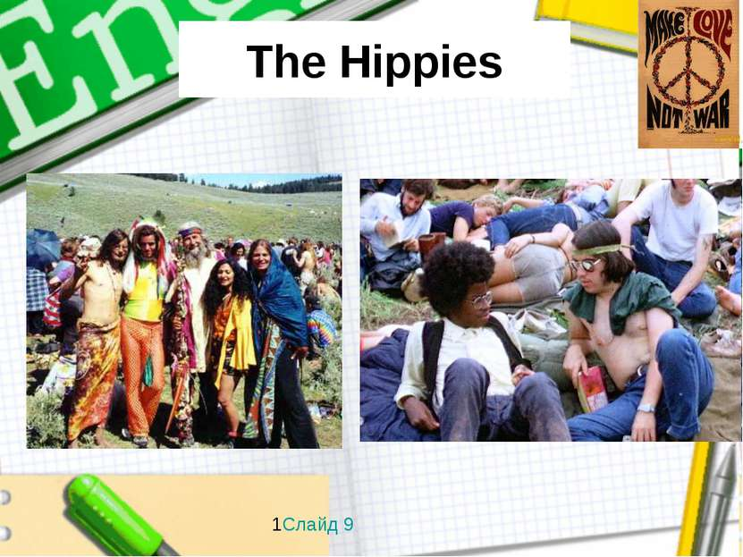 The Hippies 1Слайд 9