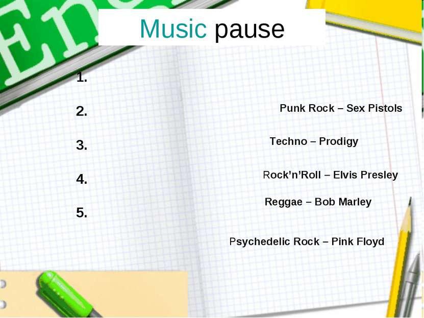Music pause Reggae – Bob Marley Rock'n'Roll – Elvis Presley Techno – Prodigy ...