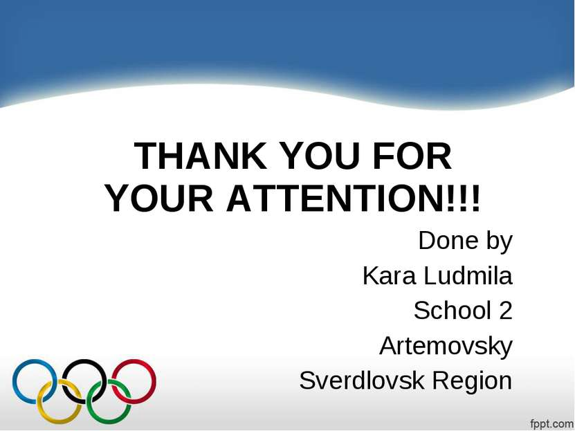 THANK YOU FOR YOUR ATTENTION!!! Done by Kara Ludmila School 2 Artemovsky Sver...