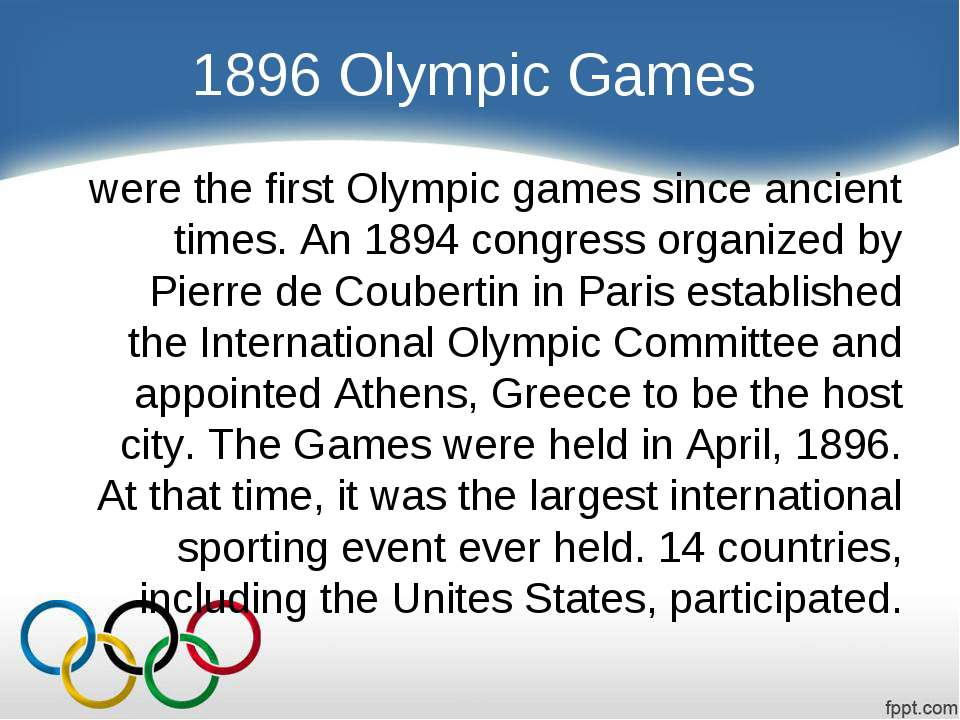 1896 Olympic Games were the first Olympic games since ancient times. An 1894 ...