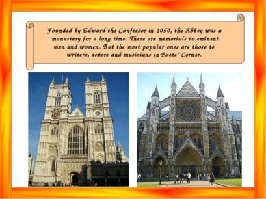 Founded by Edward the Confessor in 1050, the Abbey was a monastery for a long...