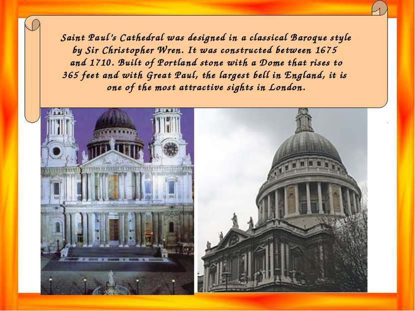 Saint Paul's Cathedral was designed in a classical Baroque style by Sir Chris...