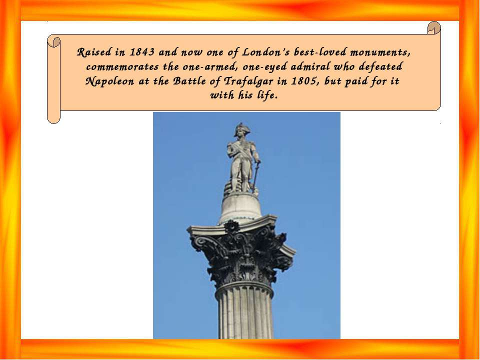 Raised in 1843 and now one of London's best-loved monuments, commemorates the...