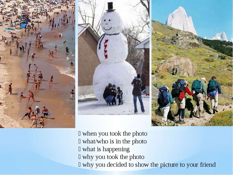 when you took the photo what/who is in the photo what is happening why you to...