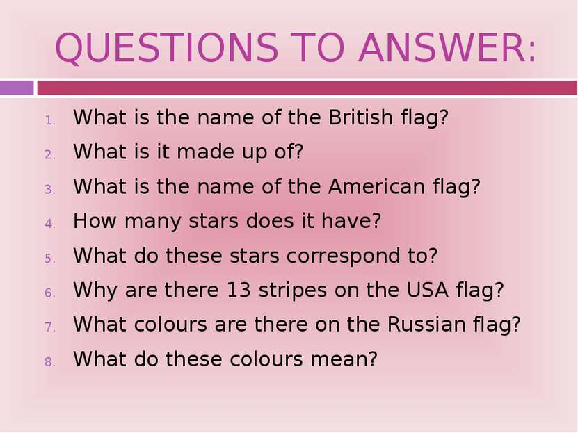 QUESTIONS TO ANSWER: What is the name of the British flag? What is it made up...