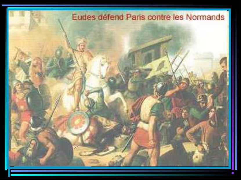 Во Франции сопротивление норманнам возглавил граф Эд Парижский. Он нанёс им р...