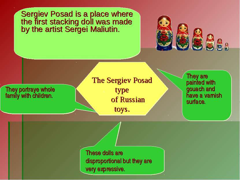 Sergiev Posad is a place where the first stacking doll was made by the artist...