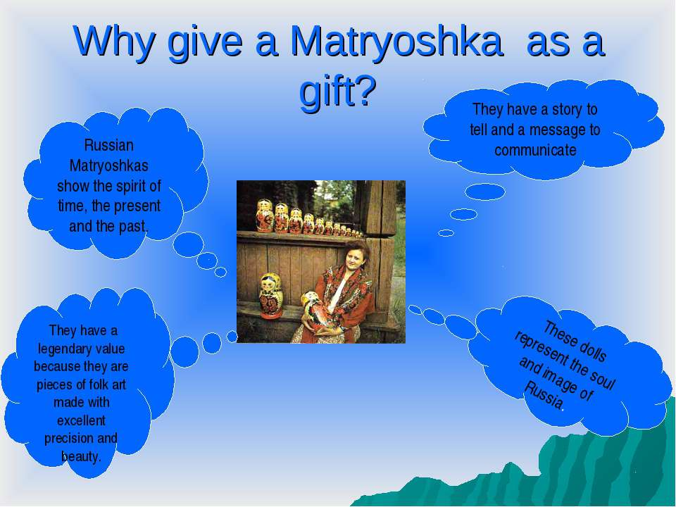 Why give a Matryoshka as a gift? Russian Matryoshkas show the spirit of time,...