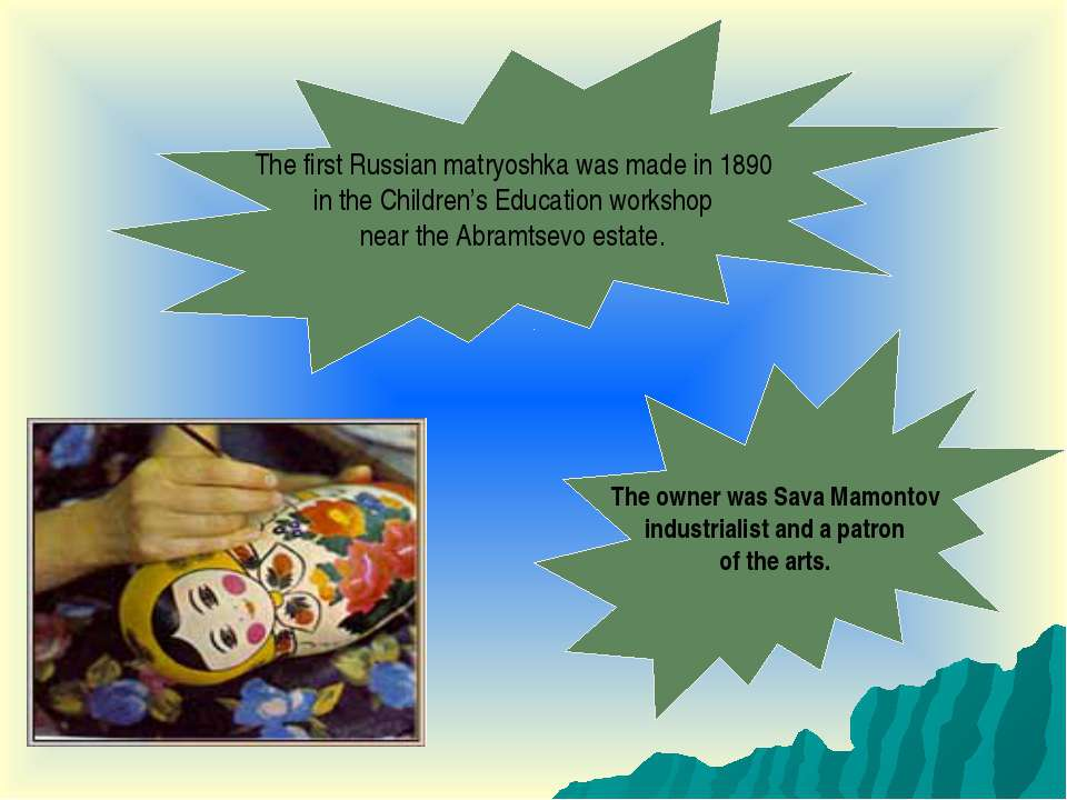The first Russian matryoshka was made in 1890 in the Children's Education wor...