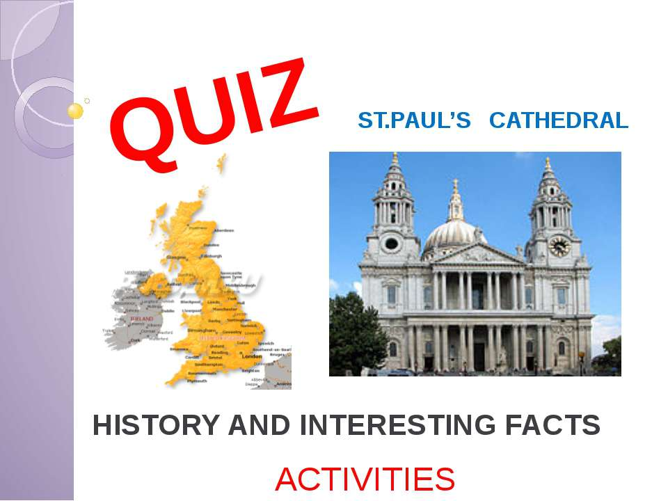 ST.PAUL'S CATHEDRAL HISTORY AND INTERESTING FACTS QUIZ ACTIVITIES