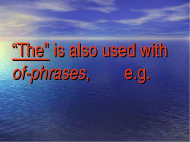 """The"" is also used with of-phrases, e.g."