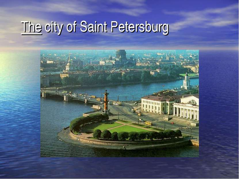 The city of Saint Petersburg