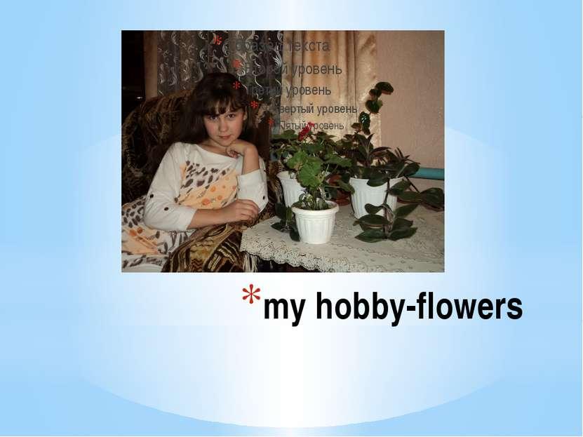 my hobby-flowers