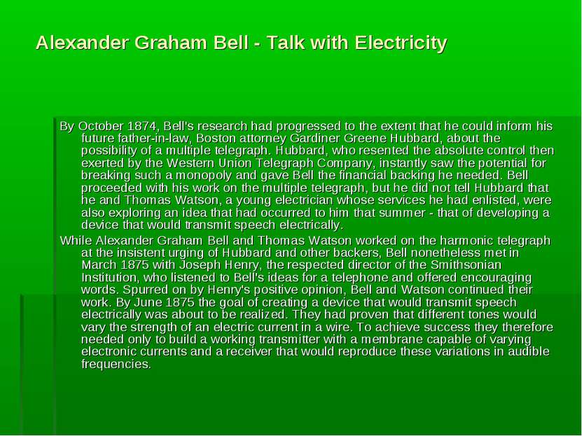 Alexander Graham Bell - Talk with Electricity By October 1874, Bell's researc...