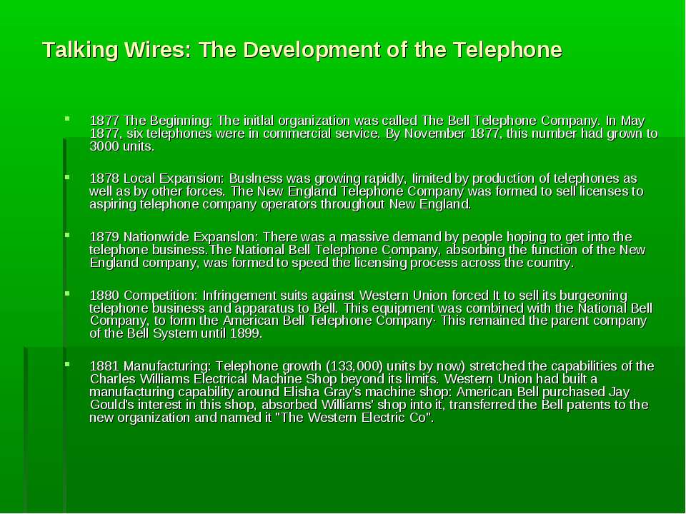 Talking Wires: The Development of the Telephone 1877 The Beginning: The initl...