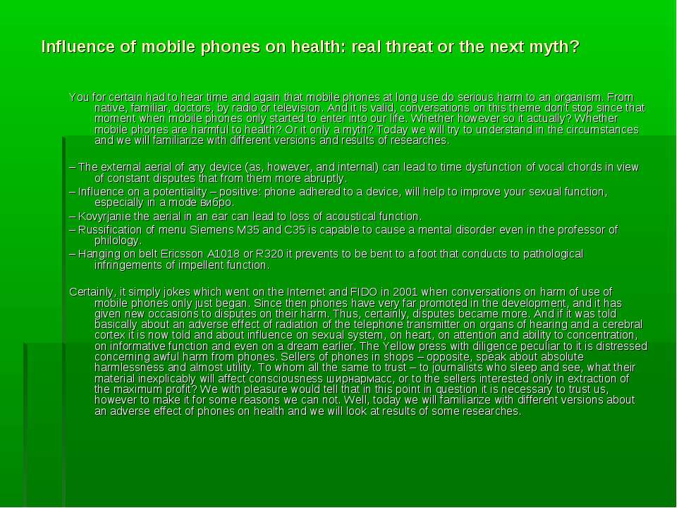 Influence of mobile phones on health: real threat or the next myth? You for c...