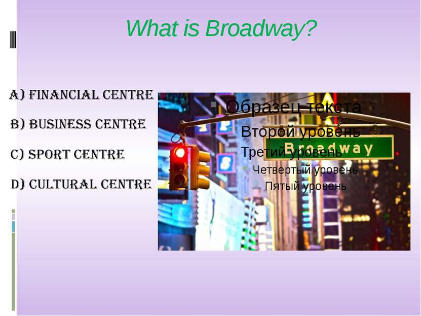 What is Broadway?