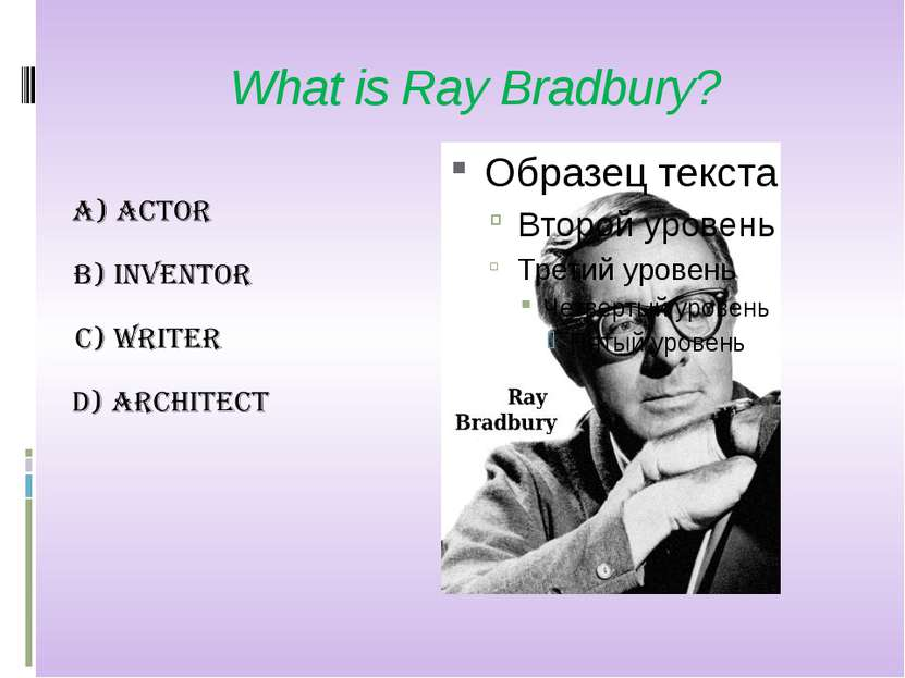 What is Ray Bradbury?