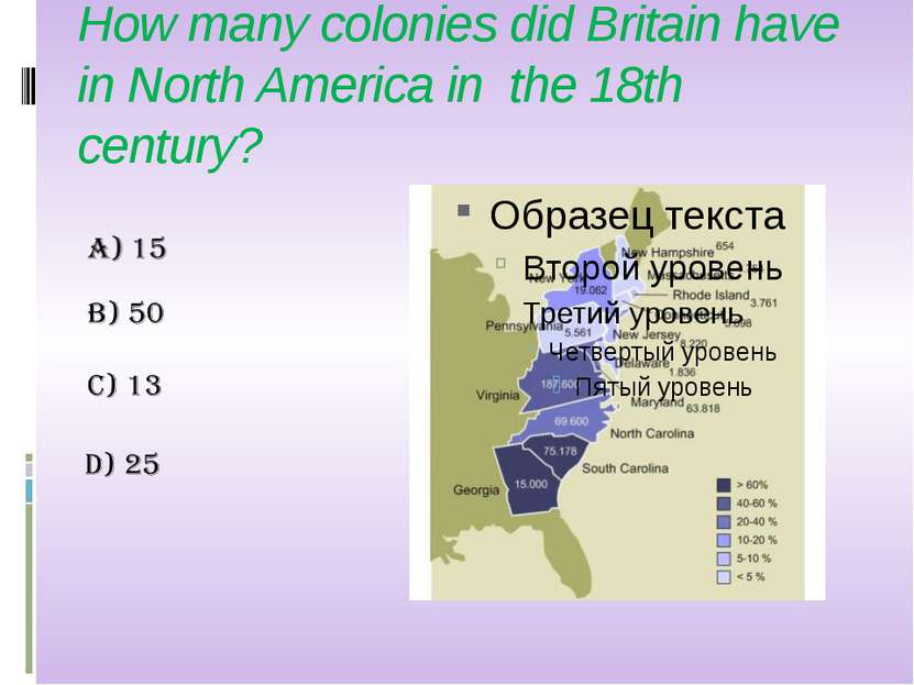 How many colonies did Britain have in North America in the 18th century?