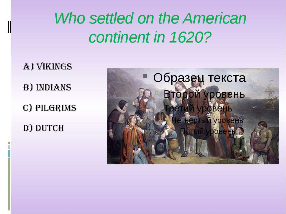 Who settled on the American continent in 1620?