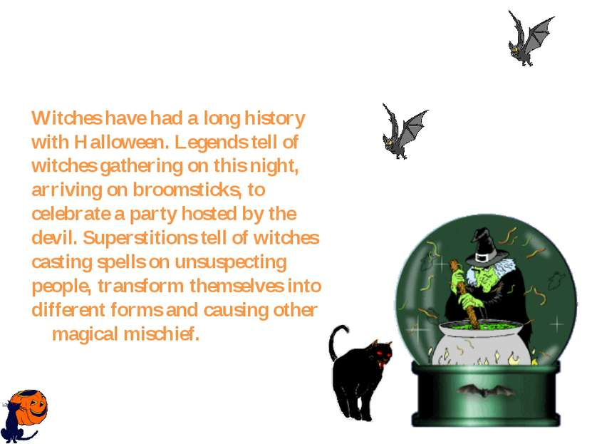 Witches have had a long history with Halloween. Legends tell of witches gathe...