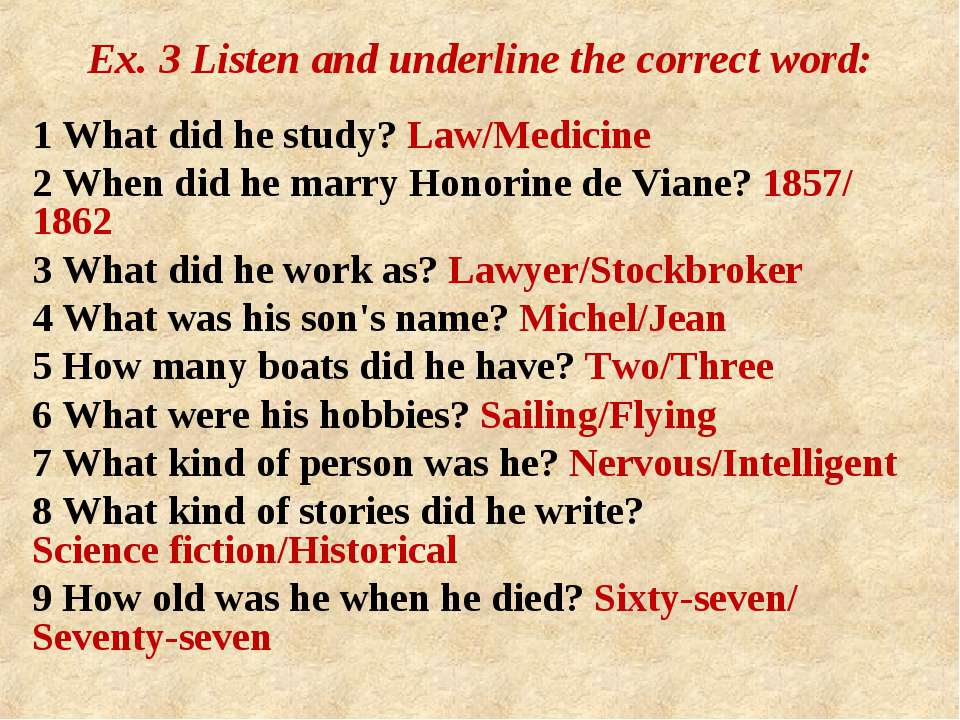 Ex. 3 Listen and underline the correct word: 1 What did he study? Law/Medicin...