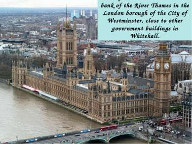 The palace lies on the north bank of the River Thames in the London borough o...