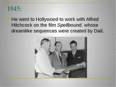 1945: He went to Hollywood to work with Alfred Hitchcock on the film Spellbou...
