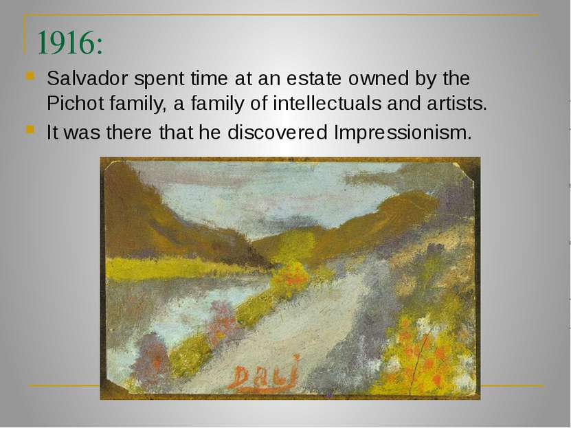 1916: Salvador spent time at an estate owned by the Pichot family, a family o...