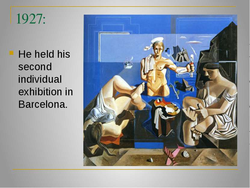 1927: He held his second individual exhibition in Barcelona.