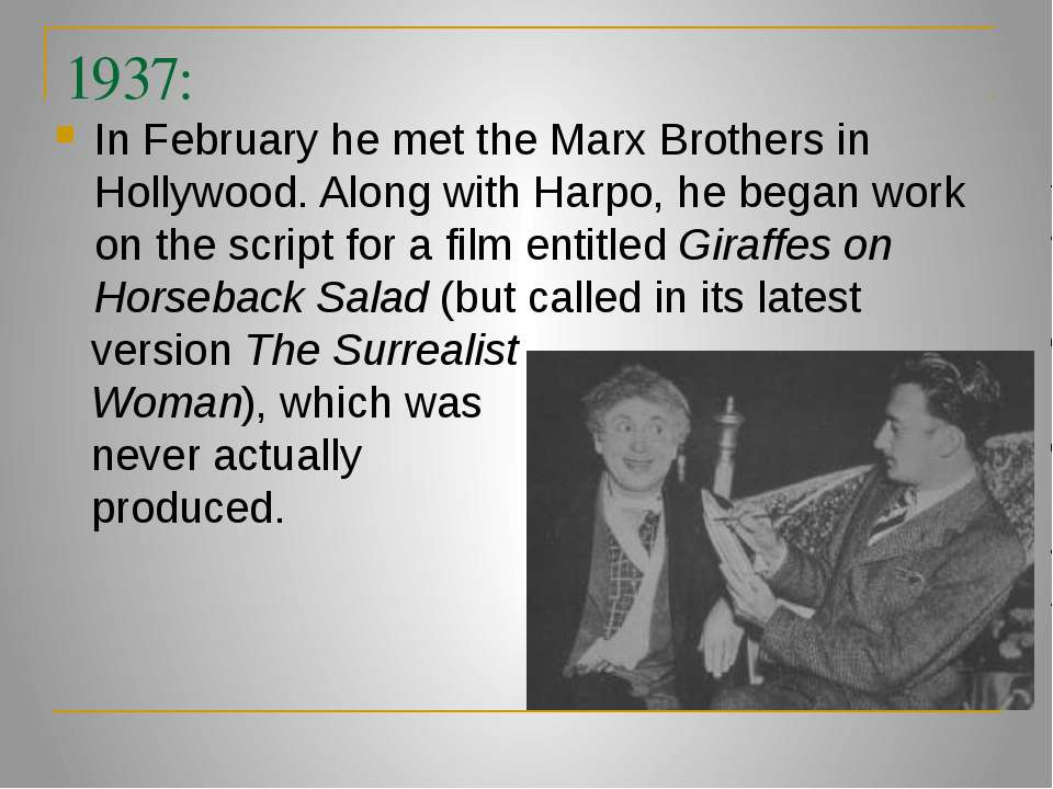 1937: In February he met the Marx Brothers in Hollywood. Along with Harpo, he...