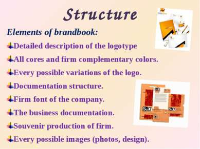 Structure Elements of brandbook: Detailed description of the logotype All cor...