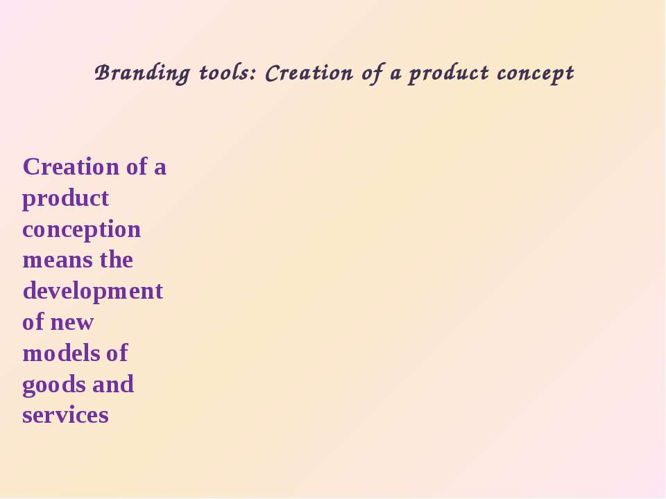 Branding tools: Creation of a product concept Creation of a product conceptio...