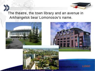 The theatre, the town library and an avenue in Arkhangelsk bear Lomonosov's n...