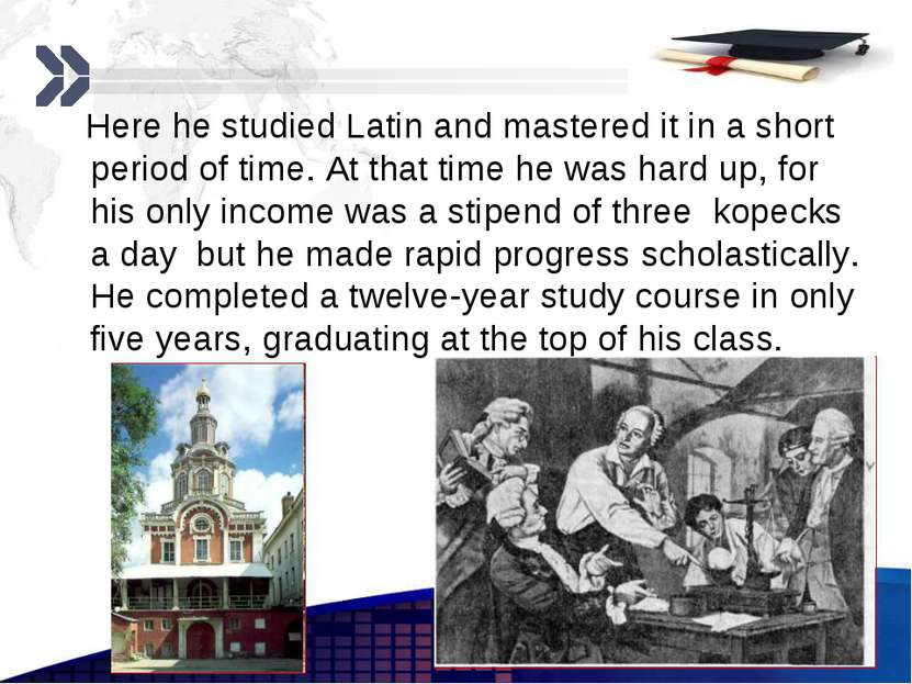 Here he studied Latin and mastered it in a short period of time. At that time...