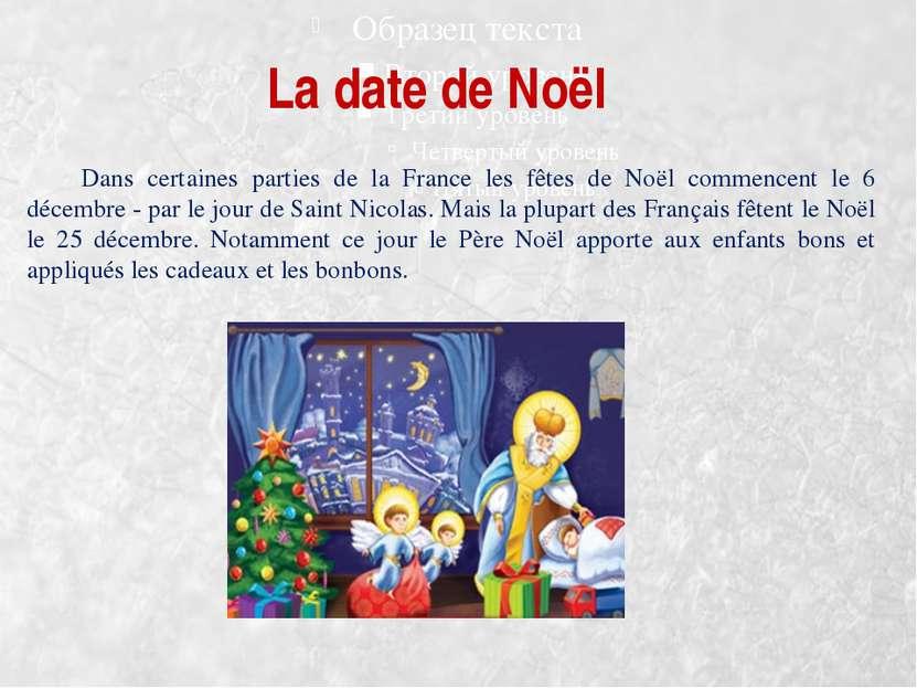 La date de Noël Dans certaines parties de la France les fêtes de Noël commenc...
