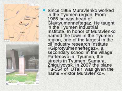 Since 1965 Muravlenko worked in the Tyumen region. From 1965 he was head of G...