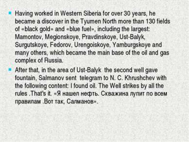 Having worked in Western Siberia for over 30 years, he became a discover in t...