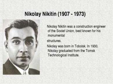 Nikolay Nikitin (1907 - 1973)  Nikolay Nikitin was a construction engineer of...
