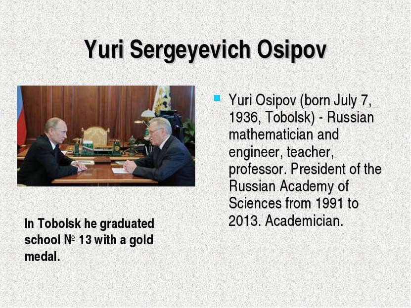 Yuri Sergeyevich Osipov Yuri Osipov (born July 7, 1936, Tobolsk) - Russian ma...