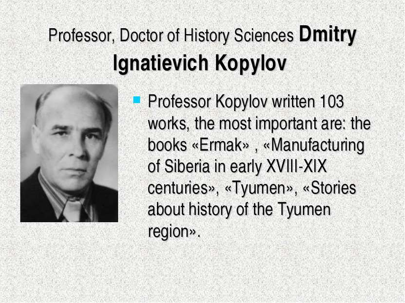 Professor, Doctor of History Sciences Dmitry Ignatievich Kopylov Professor Ko...